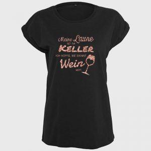 Meine Laune ist im Keller, ich hoffe sie bringt Wein mit Damen Shirt